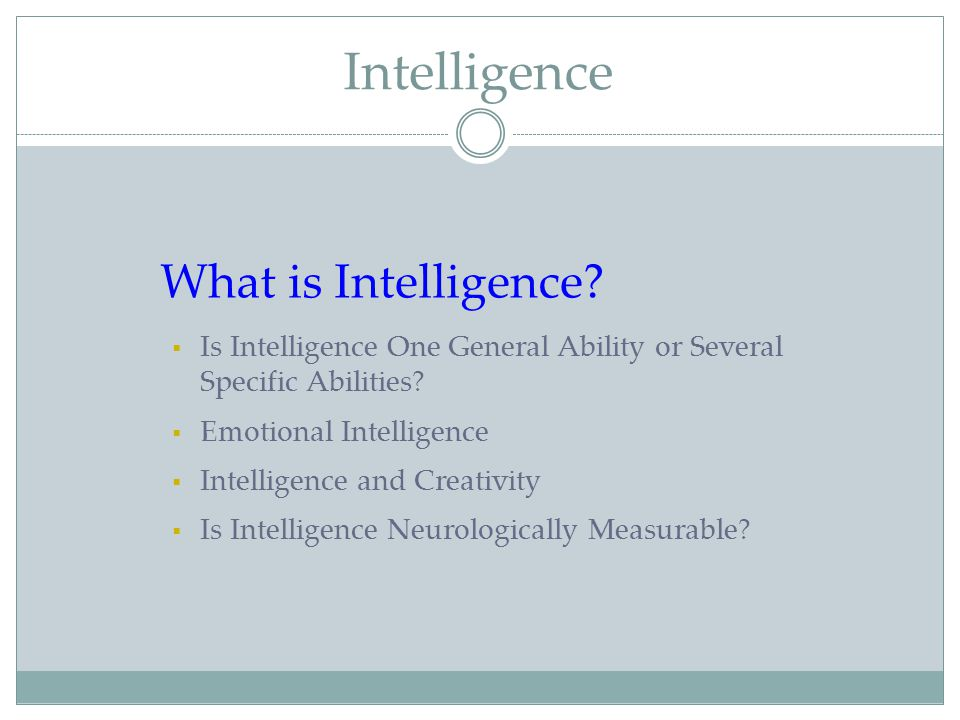 Intelligence What is Intelligence