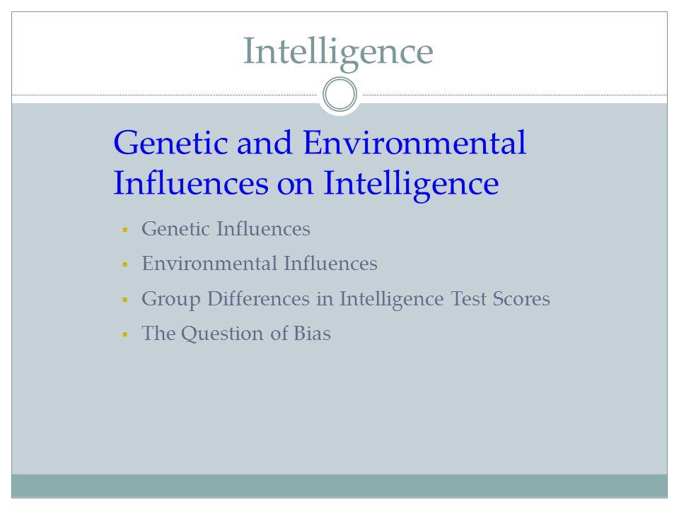Intelligence Genetic and Environmental Influences on Intelligence
