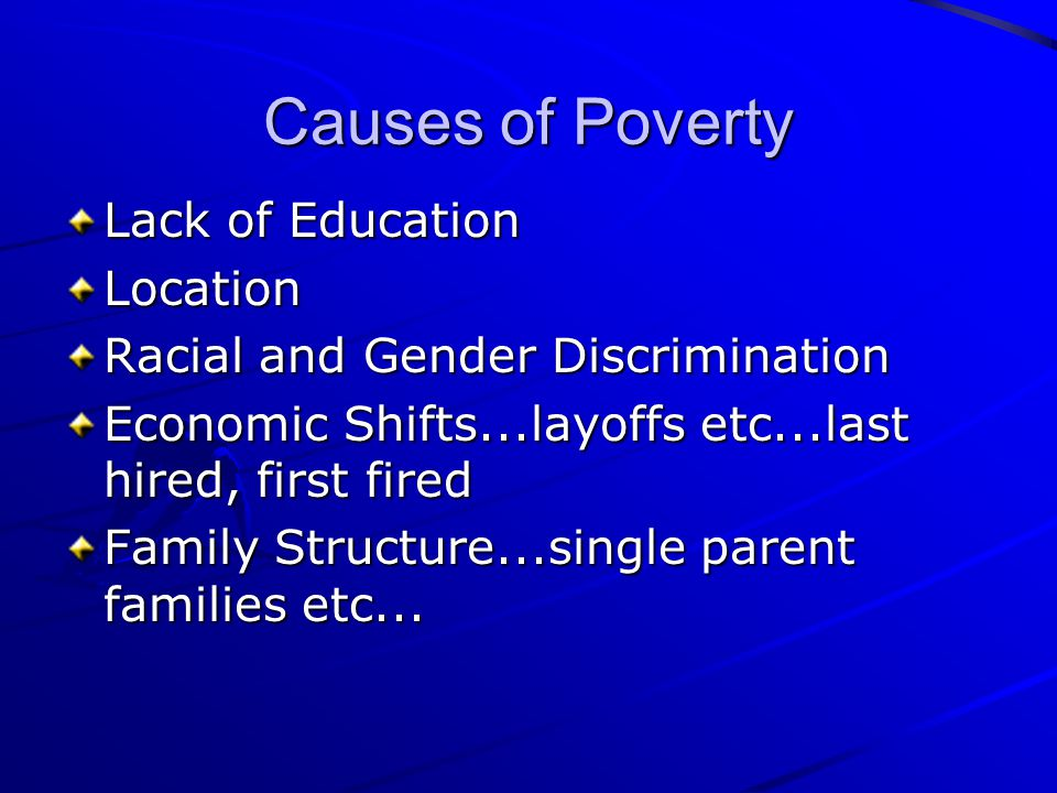 Causes of Poverty Lack of Education Location