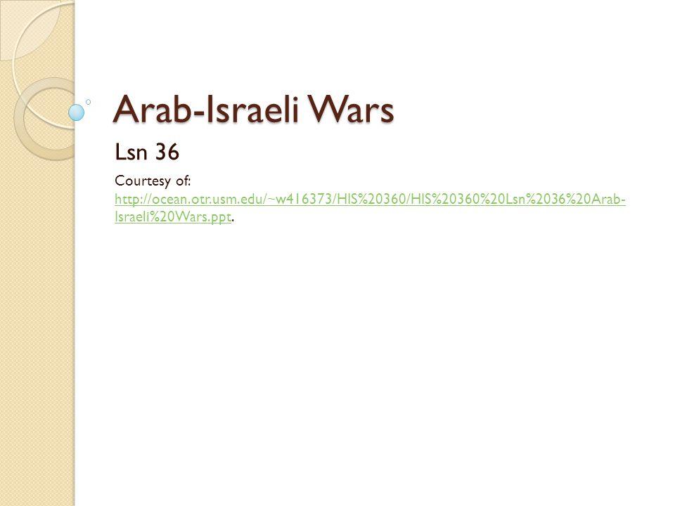 Arab-Israeli Wars Lsn 36.