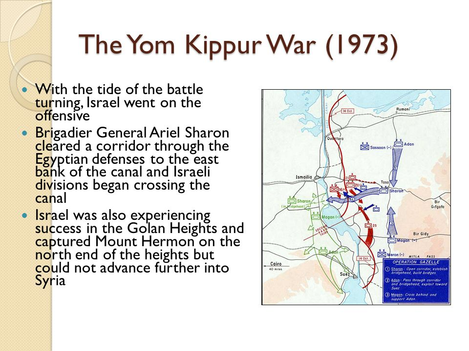 The Yom Kippur War (1973) With the tide of the battle turning, Israel went on the offensive.