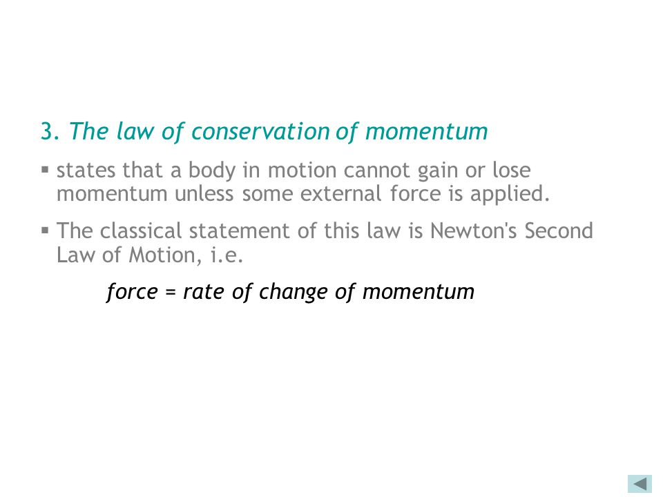 3. The law of conservation of momentum