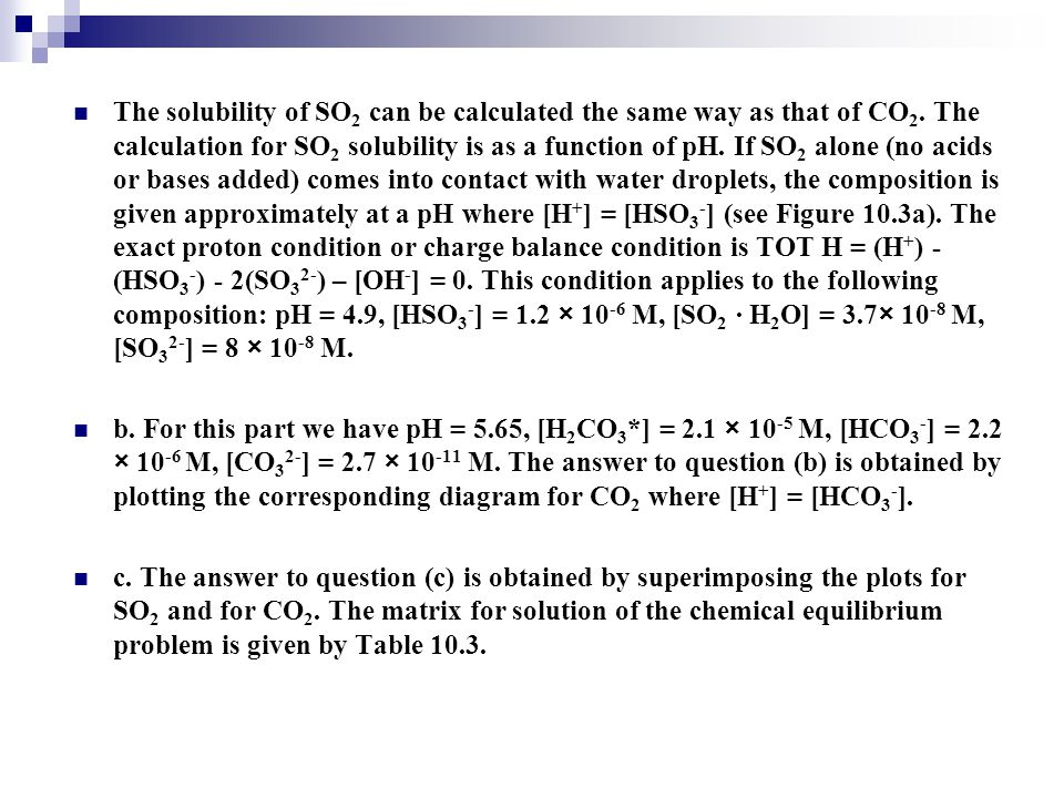 The solubility of SO2 can be calculated the same way as that of CO2