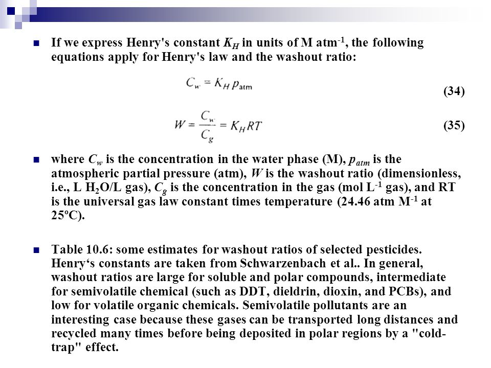 If we express Henry s constant KH in units of M atm-1, the following equations apply for Henry s law and the washout ratio: