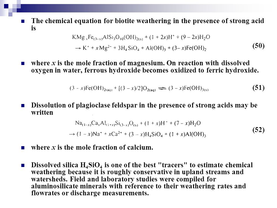 The chemical equation for biotite weathering in the presence of strong acid is