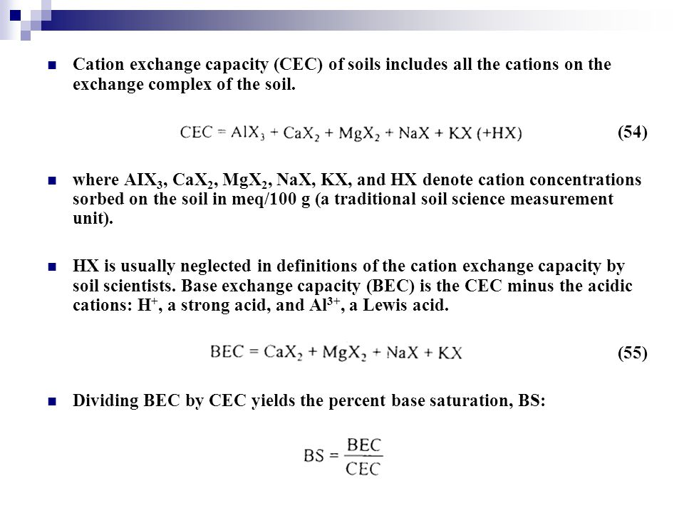 Cation exchange capacity (CEC) of soils includes all the cations on the exchange complex of the soil.