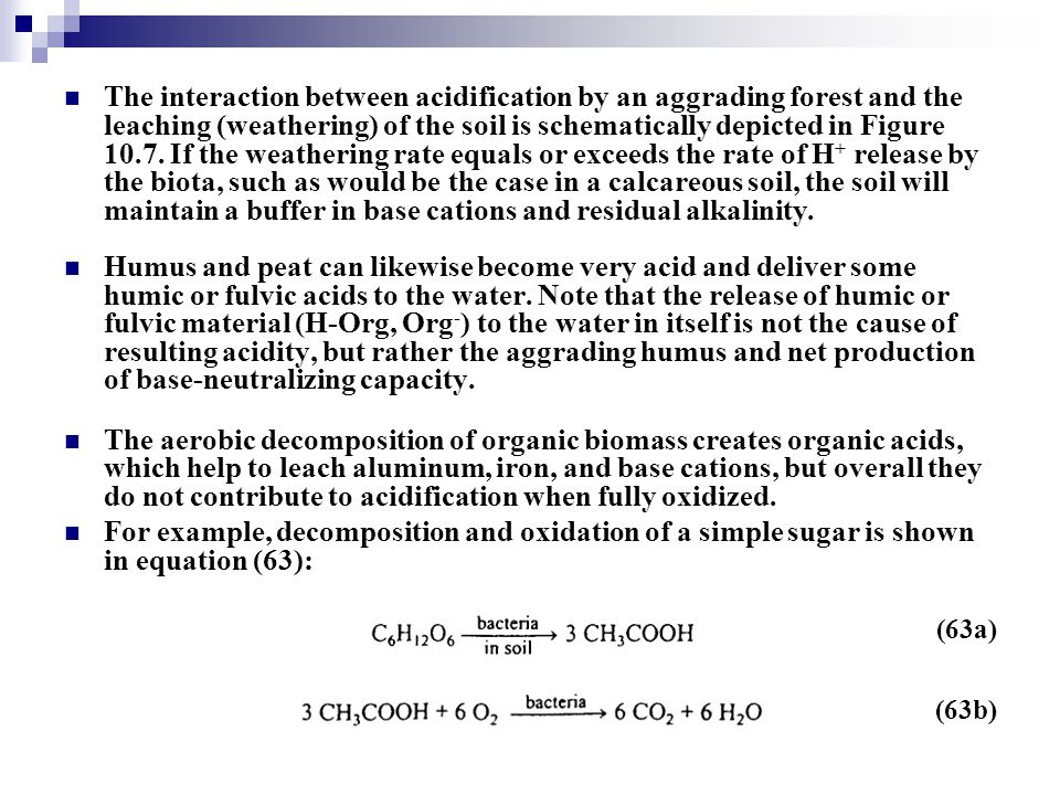 The interaction between acidification by an aggrading forest and the leaching (weathering) of the soil is schematically depicted in Figure 10.7. If the weathering rate equals or exceeds the rate of H+ release by the biota, such as would be the case in a calcareous soil, the soil will maintain a buffer in base cations and residual alkalinity.