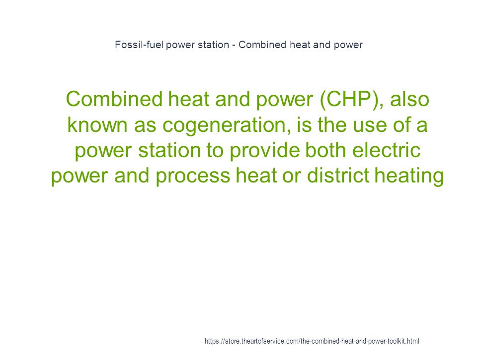 Fossil-fuel power station - Combined heat and power