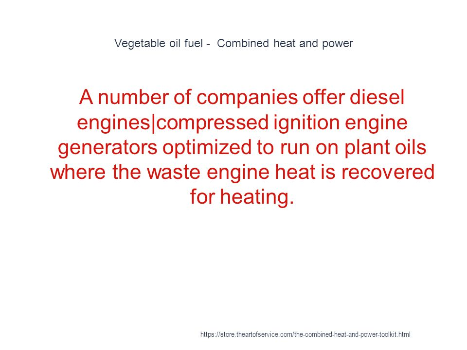 Vegetable oil fuel - Combined heat and power