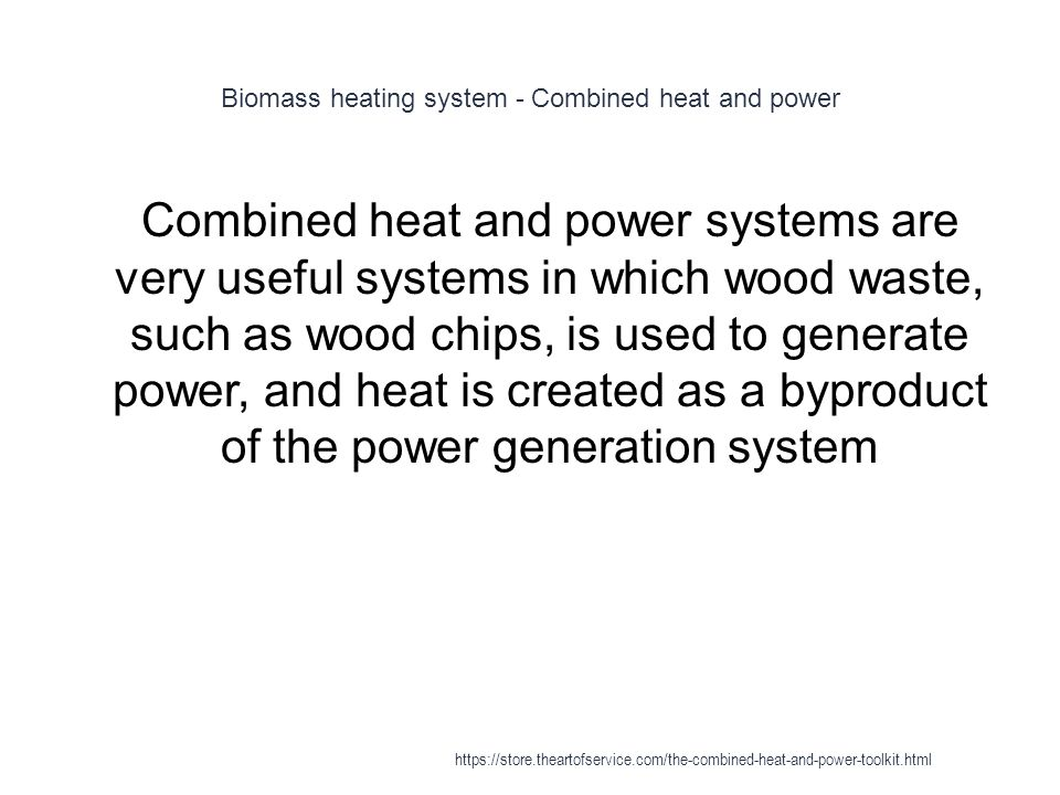 Biomass heating system - Combined heat and power
