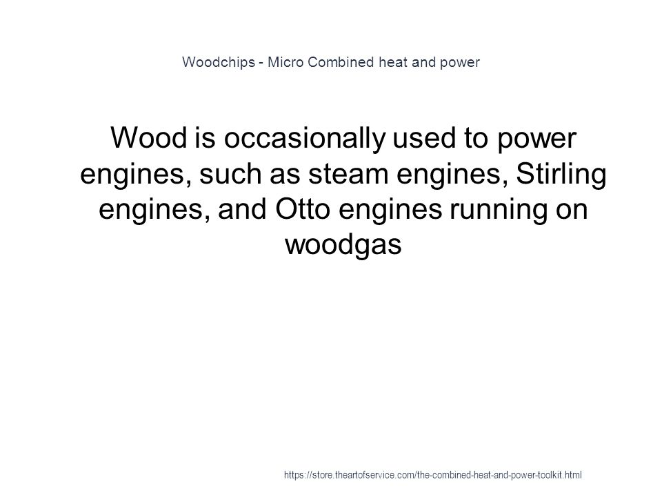 Woodchips - Micro Combined heat and power