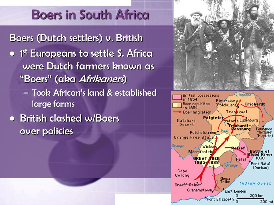 Boers in South Africa Boers (Dutch settlers) v. British