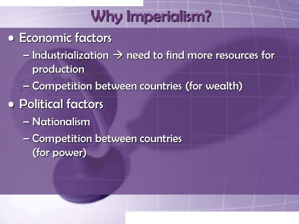 Why Imperialism Economic factors Political factors
