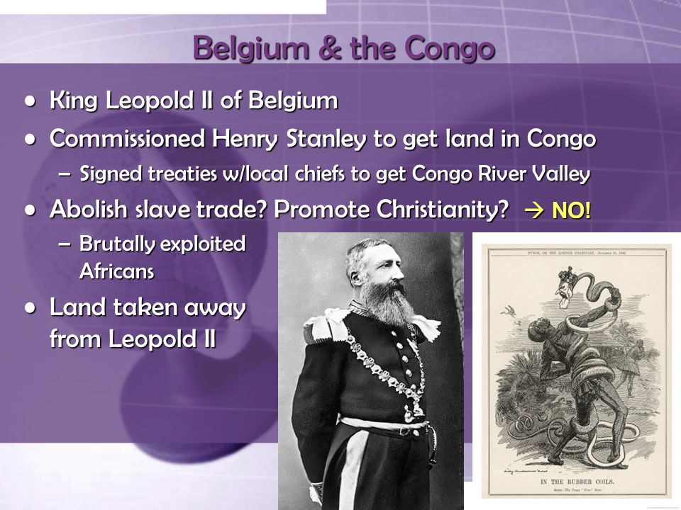 Belgium & the Congo King Leopold II of Belgium