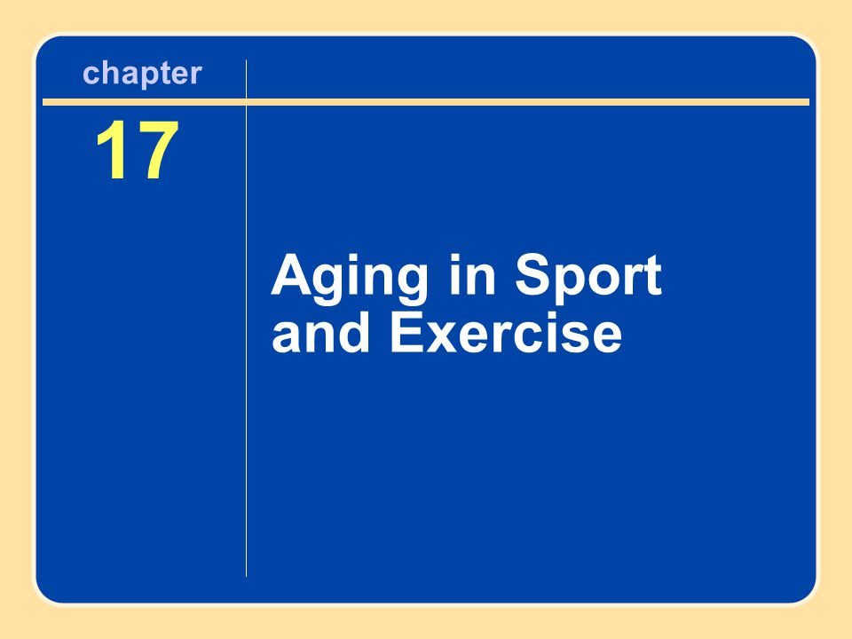 chapter 17 Aging in Sport and Exercise