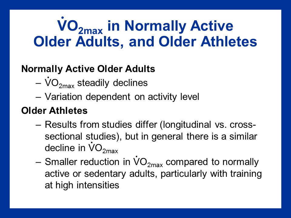 VO2max in Normally Active Older Adults, and Older Athletes