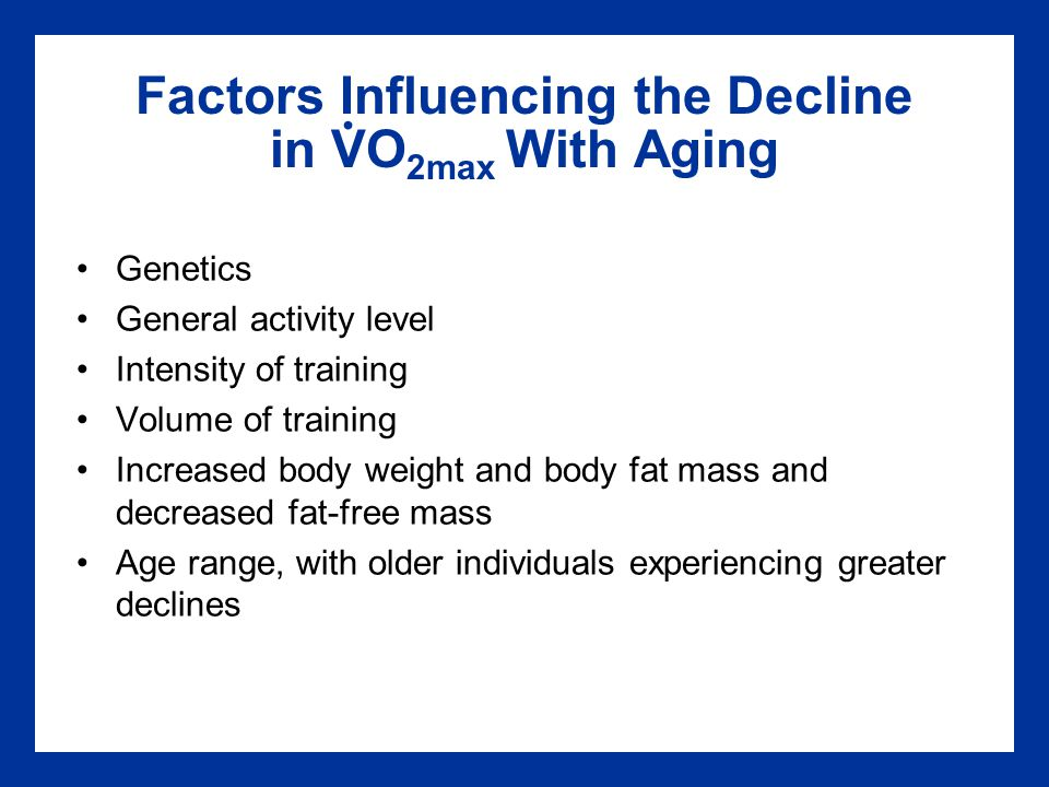 Factors Influencing the Decline in VO2max With Aging