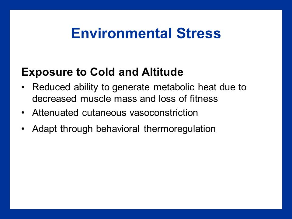 Environmental Stress Exposure to Cold and Altitude