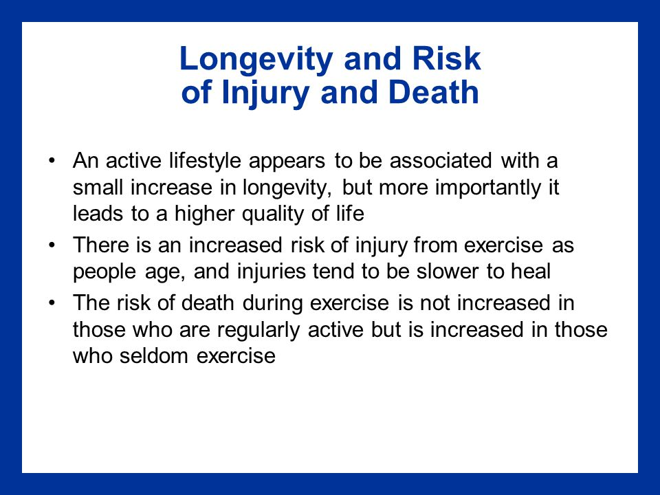 Longevity and Risk of Injury and Death