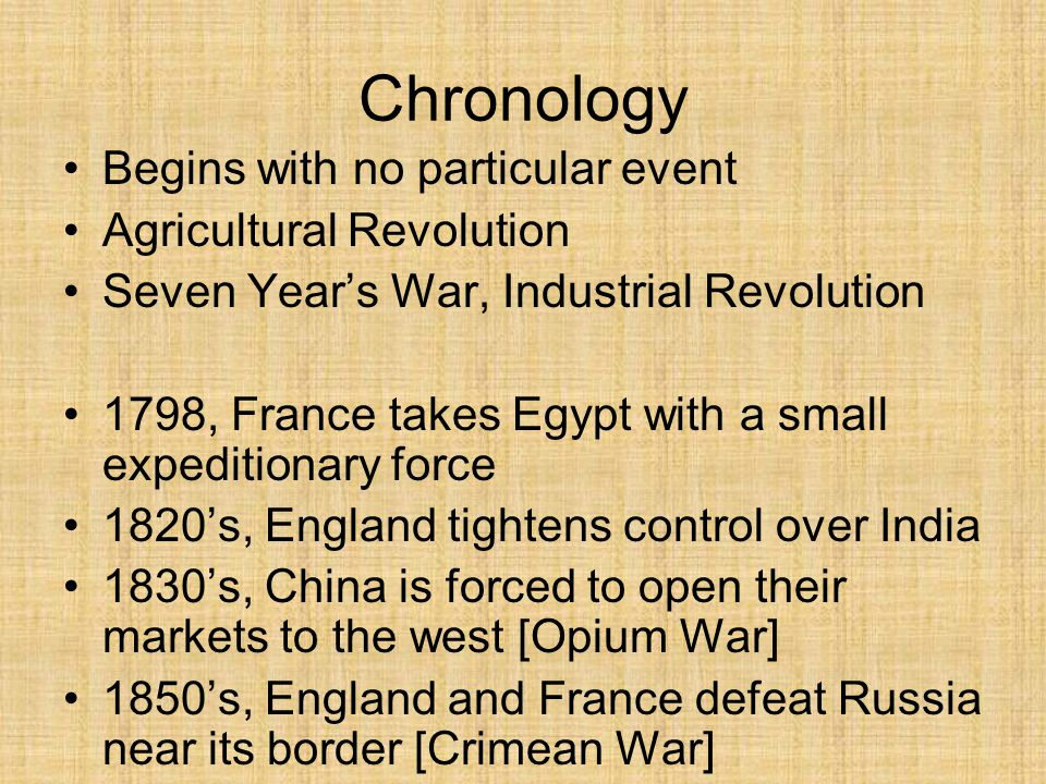 Chronology Begins with no particular event Agricultural Revolution
