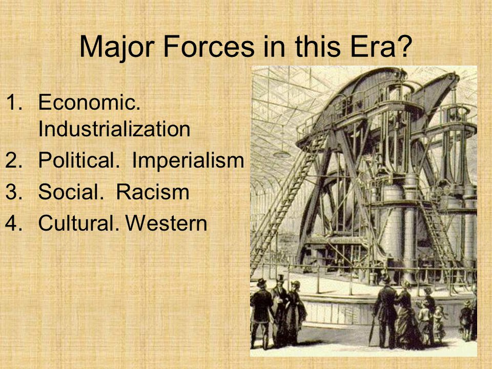 Major Forces in this Era