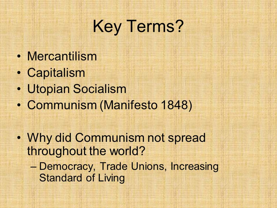 Key Terms Mercantilism Capitalism Utopian Socialism