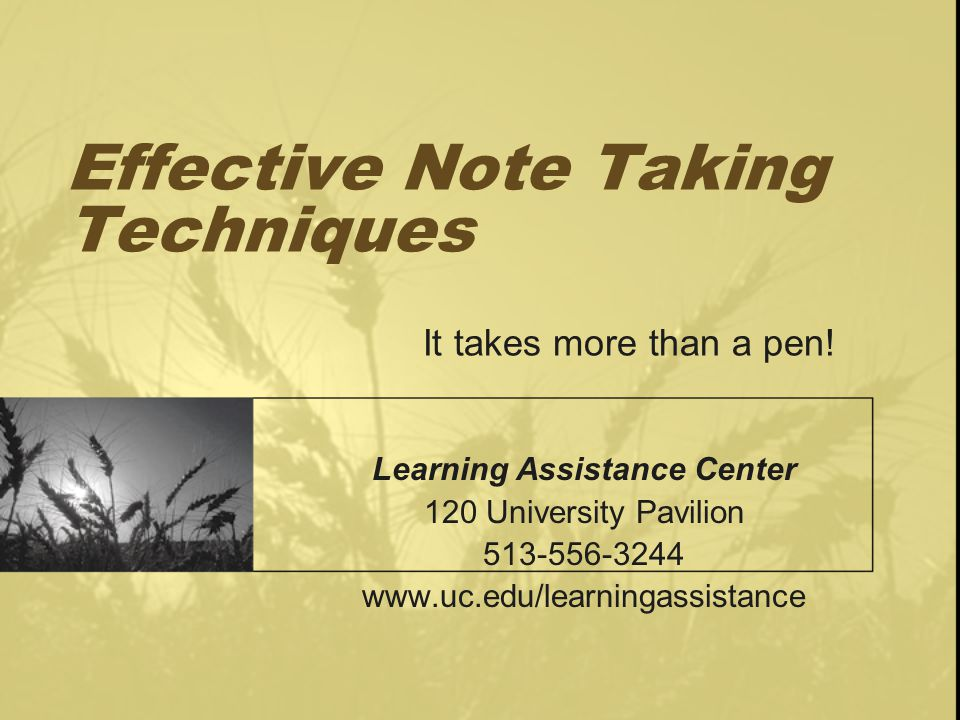 Effective Note Taking Techniques It takes more than a pen!