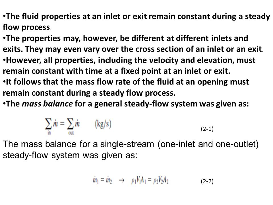 The mass balance for a general steady-flow system was given as: