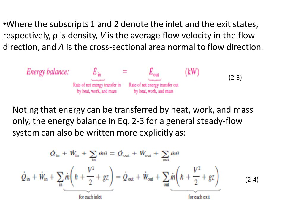 Where the subscripts 1 and 2 denote the inlet and the exit states, respectively, ρ is density, V is the average flow velocity in the flow direction, and A is the cross-sectional area normal to flow direction.
