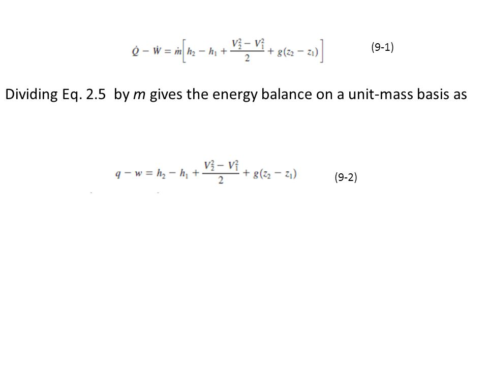 Dividing Eq. 2.5 by m gives the energy balance on a unit-mass basis as