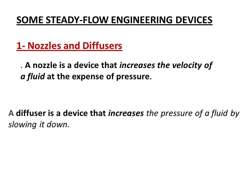 SOME STEADY-FLOW ENGINEERING DEVICES 1- Nozzles and Diffusers