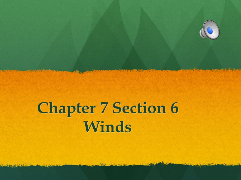 Chapter 7 Section 6 Winds
