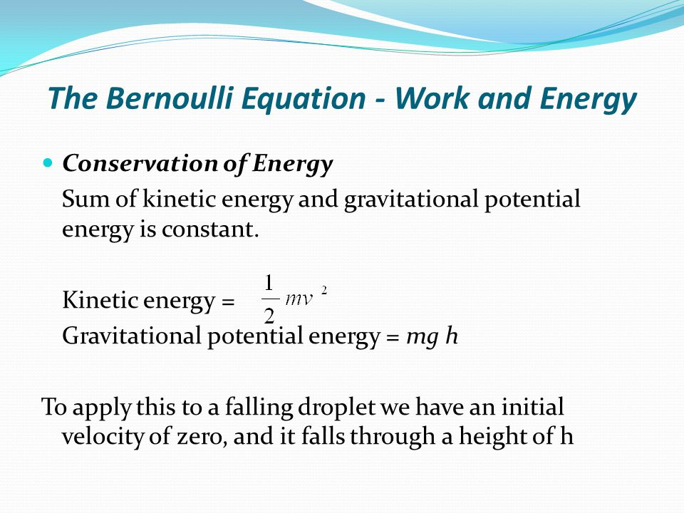 The Bernoulli Equation - Work and Energy