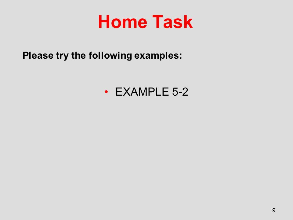 Home Task Please try the following examples: EXAMPLE 5-2