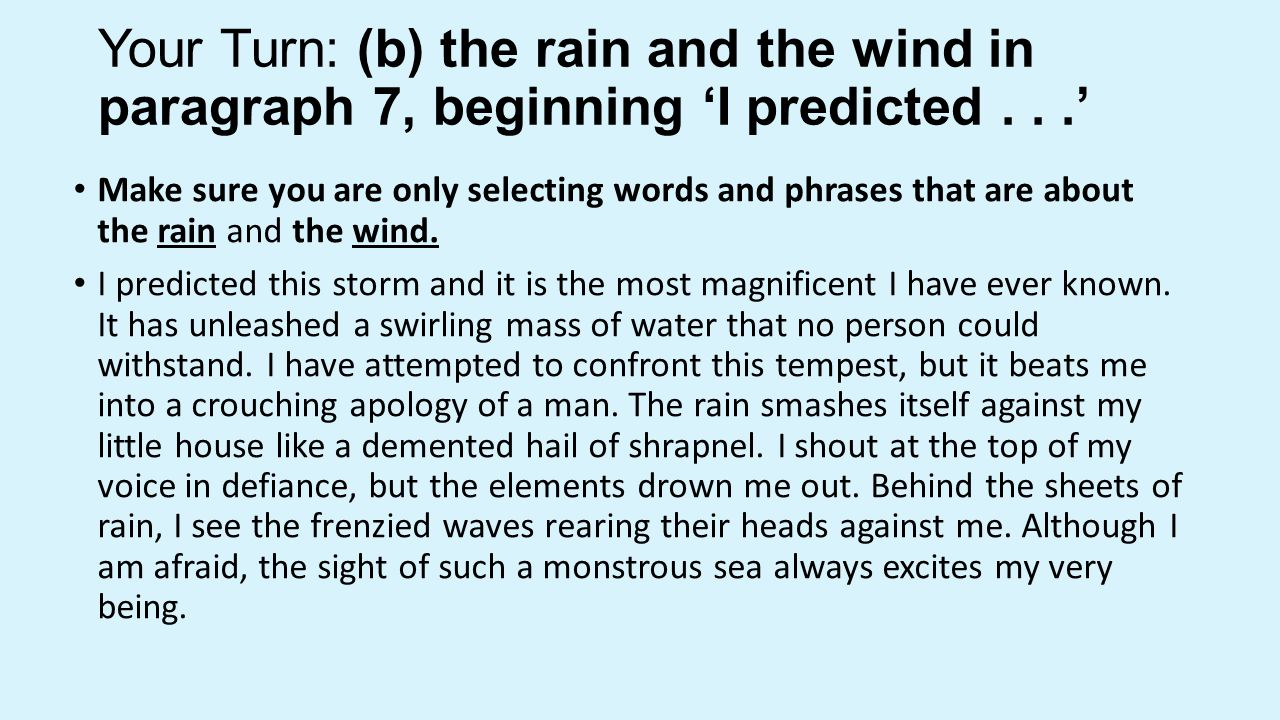 Your Turn: (b) the rain and the wind in paragraph 7, beginning 'I predicted . . .'