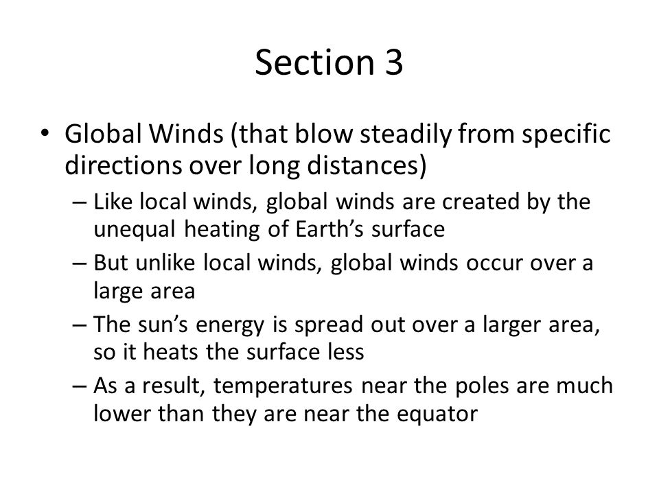 Section 3 Global Winds (that blow steadily from specific directions over long distances)
