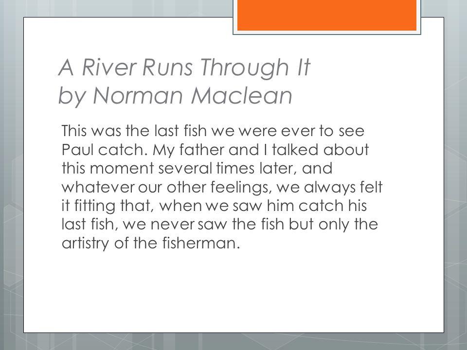 A River Runs Through It by Norman Maclean