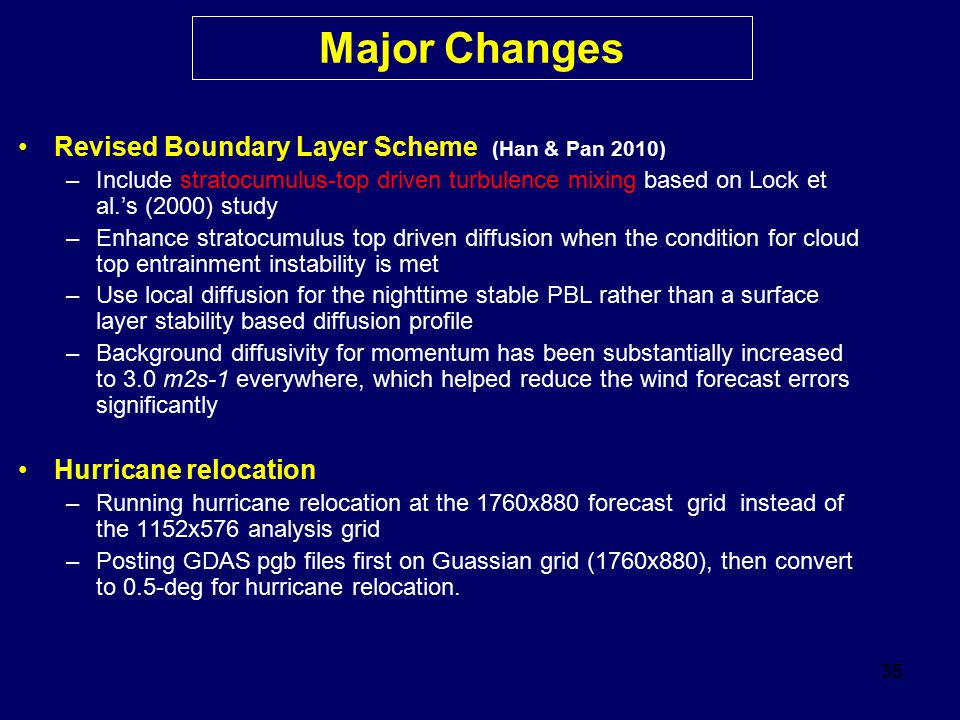 Major Changes Revised Boundary Layer Scheme (Han & Pan 2010)