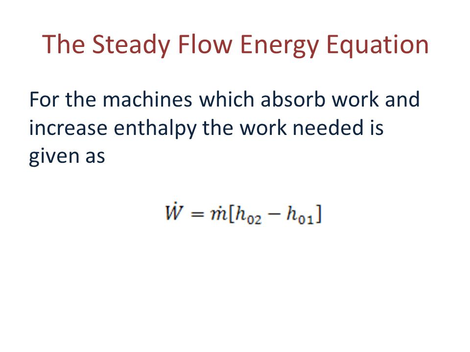 The Steady Flow Energy Equation