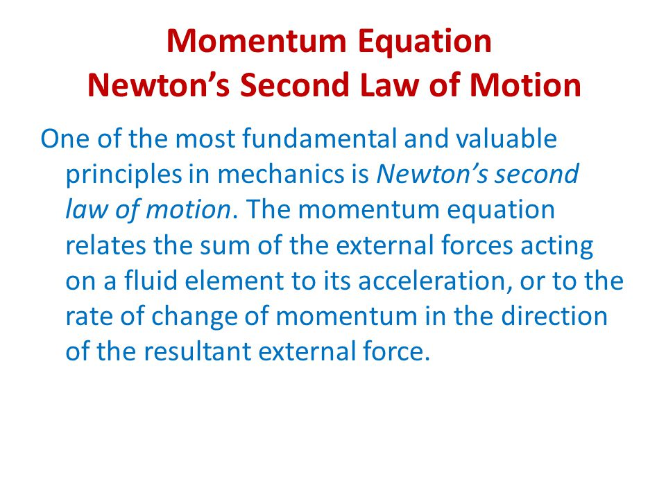 Momentum Equation Newton's Second Law of Motion