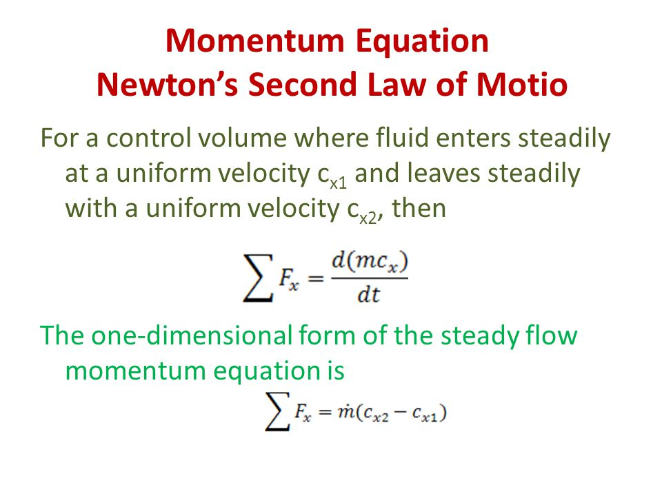 Momentum Equation Newton's Second Law of Motio