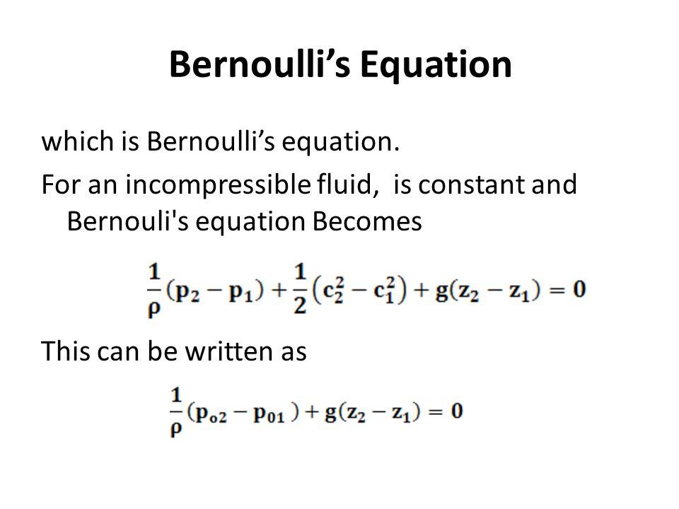 Bernoulli's Equation which is Bernoulli's equation.