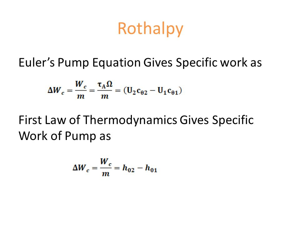 Rothalpy Euler's Pump Equation Gives Specific work as First Law of Thermodynamics Gives Specific Work of Pump as