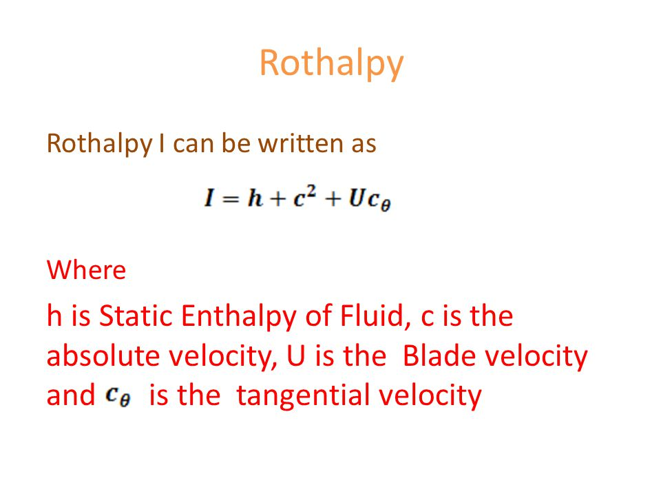 Rothalpy Rothalpy I can be written as. Where.