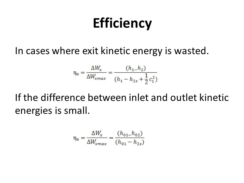 Efficiency In cases where exit kinetic energy is wasted.