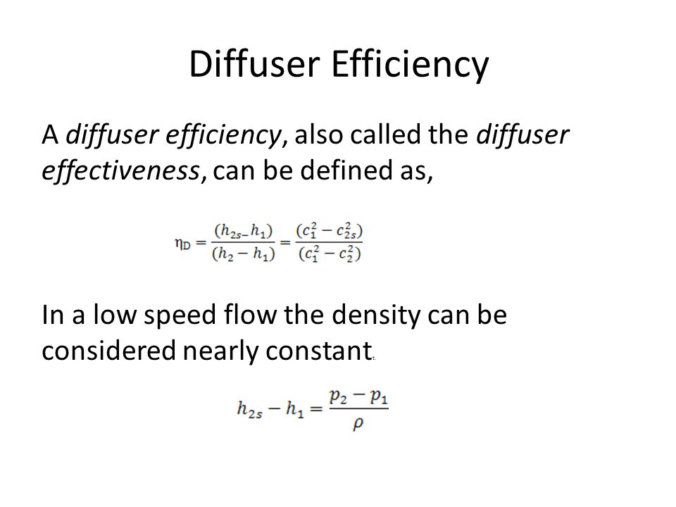 Diffuser Efficiency A diffuser efficiency, also called the diffuser