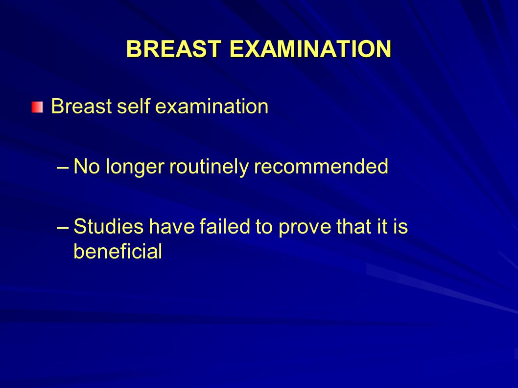 BREAST EXAMINATION Breast self examination