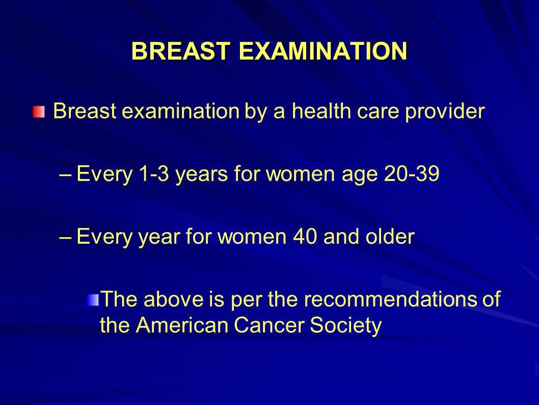 BREAST EXAMINATION Breast examination by a health care provider