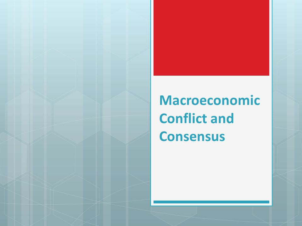 Macroeconomic Conflict and Consensus