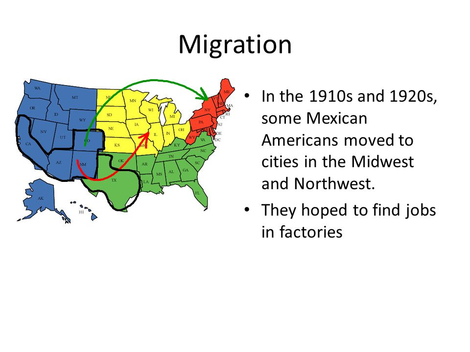 Migration In the 1910s and 1920s, some Mexican Americans moved to cities in the Midwest and Northwest.